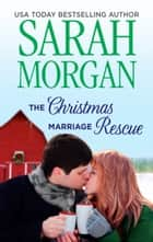 The Christmas Marriage Rescue 電子書 by Sarah Morgan
