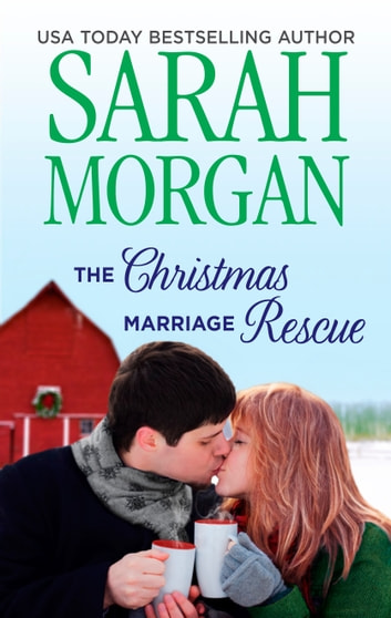 The Christmas Marriage Rescue ebook by Sarah Morgan