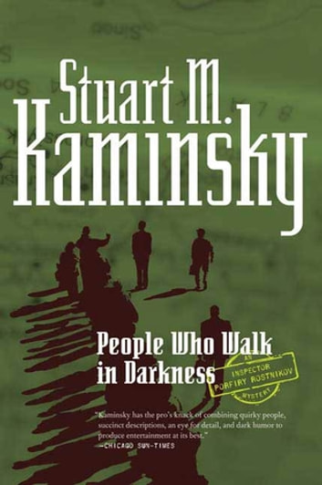 People Who Walk In Darkness - An Inspector Porfiry Rostnikov Mystery ebook by Stuart M. Kaminsky