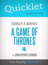 Quicklet on A Game of Thrones by George R. R. Martin (CliffNotes-like Book Summary) ebook by Christopher Leonard