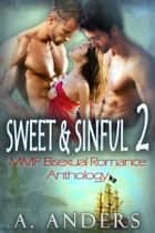 Sweet & Sinful 2: MMF Bisexual Romance Anthology ebook by