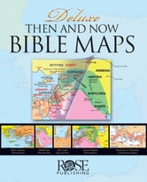 Deluxe Then and Now Bible Maps ebook by Rose Publishing