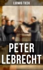 Peter Lebrecht ebook by Ludwig Tieck