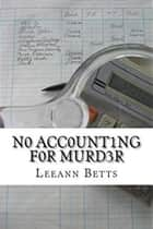 No Accounting For Murder ebook by Leeann Betts
