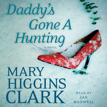 Daddy's Gone A Hunting audiobook by Mary Higgins Clark