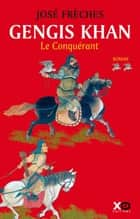 Gengis Khan - tome 2 Le conquérant ebook by Jose Freches