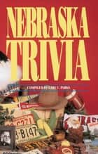 Nebraska Trivia ebook by Gabe Parks