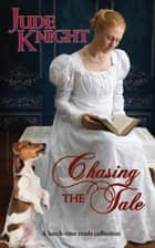 Chasing the Tale ebook by Jude Knight