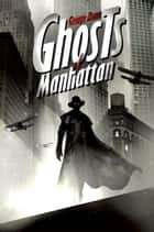 Ghosts of Manhattan ebook by George Mann