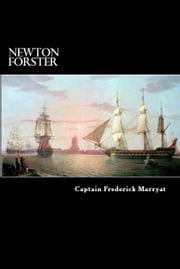 Newton Forster - The Merchant Service ebook by Captain Frederick Marryat