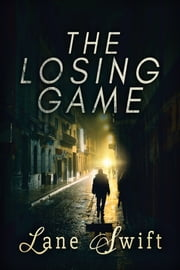 The Losing Game ebook by Lane Swift