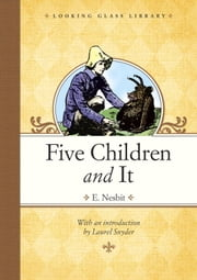 Five Children and It ebook by E. Nesbit,H. R. Millar,Laurel Snyder