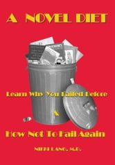 A Novel Diet - Learn Why You Failed Before & How Not To Fail Again ebook by Nikki Lang, MD