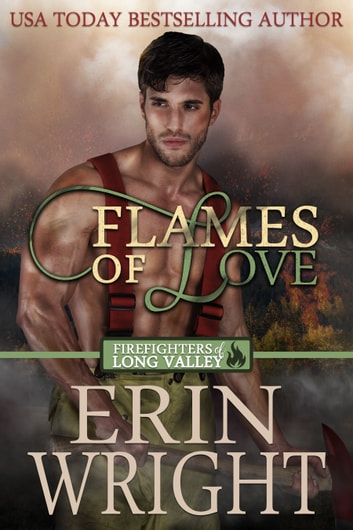 Flames of Love - A Western Fireman Romance Novel ebook by Erin Wright