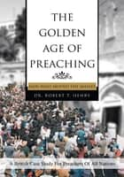THE GOLDEN AGE OF PREACHING ebook by Dr. Robert Henry