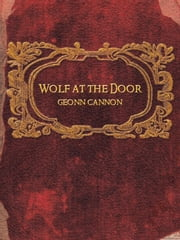 Wolf at the Door ebook by Geonn Cannon