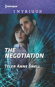The Negotiation - A High-Stakes Police Procedural ebook by Tyler Anne Snell
