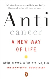 Anticancer - A New Way of Life ebook by David Servan-Schreiber, MD, PhD