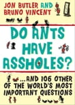 Do Ants Have Assholes?