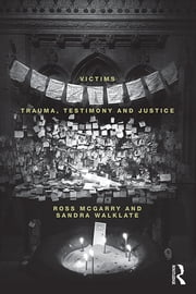 Victims - Trauma, testimony and justice ebook by Ross McGarry,Sandra Walklate