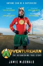 Adventureman - Anyone Can Be a Superhero ebook by Jamie McDonald