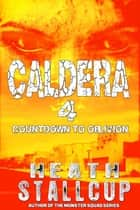 Caldera Book 4: Countdown To Oblivion ebook by