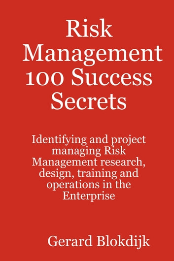 Risk Management 100 Success Secrets ebook by Gerard Blokdijk