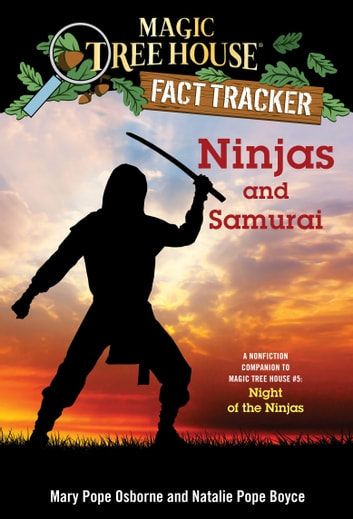Ninjas and Samurai - A Nonfiction Companion to Magic Tree House #5: Night of the Ninjas ebook by Mary Pope Osborne,Natalie Pope Boyce