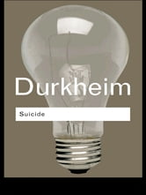 Suicide - A Study in Sociology ebook by Emile Durkheim,Emile Durkheim