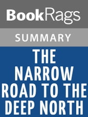 The Narrow Road to the Deep North by Richard Flanagan l Summary & Study Guide ebook by BookRags