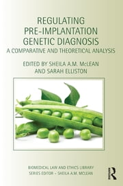 Regulating Pre-Implantation Genetic Diagnosis - A Comparative and Theoretical Analysis ebook by Sheila A.M. McLean,Sarah Elliston