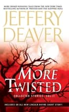 More Twisted - Collected Stories, Vol. II Ebook di Jeffery Deaver