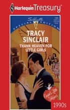 Thank Heaven for Little Girls ebook by Tracy Sinclair