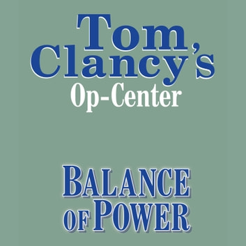 Tom Clancy's Op-Center #5: Balance of Power audiobook by Tom Clancy,Steve Pieczenik,Jeff Rovin