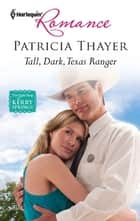 Tall, Dark, Texas Ranger ebook by Patricia Thayer