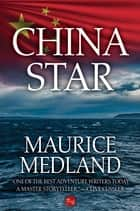 China Star ebook by Maurice Medland