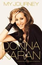 My Journey ebook by Donna Karan