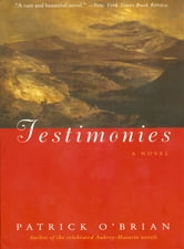 Testimonies: A Novel ebook by Patrick O'Brian