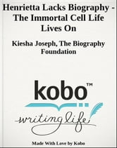 Henrietta Lacks Biography - The Immortal Cell Life Lives On ebook by Kiesha Joseph,The Biography Foundation