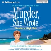 Murder, She Wrote: Trouble at High Tide audiobook by Jessica Fletcher, Donald Bain