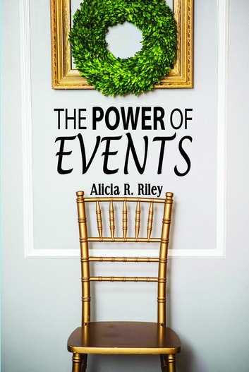 The Power of Events ebook by Alicia R. Riley