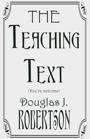 The Teaching Text (You're Welcome) ebook by Douglas Robertson