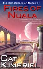 Fires of Nuala ebook by Katharine Eliska Kimbriel, Cat Kimbriel