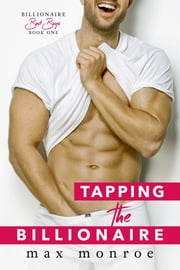 Tapping the Billionaire ebook by Max Monroe
