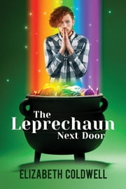 The Leprechaun Next Door ebook by Elizabeth Coldwell