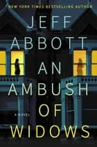 An Ambush of Widows ebook by Jeff Abbott