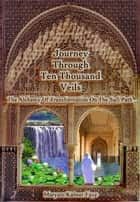 Journey Through Ten Thousand Veils eBook by Maryam Kabeer Faye