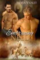 Embracing Need ebook by Silvia Violet