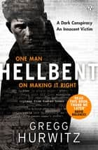 Hellbent - A Dark Conspiracy. An Innocent Victim ebook by Gregg Hurwitz