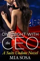 One Night with the CEO e-bok by Mia Sosa